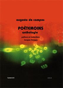 Augusto de Campos, Poètemoins - Anthologie, Les Presses du Réel