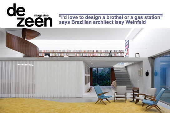 Dezeen Magazine Isay Weinfeld Interview